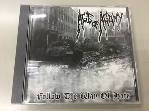 Age of Agony - Follow the Way of Hate CD