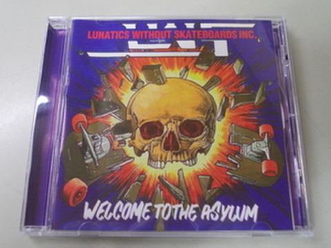 Lunatics Without Skateboards Inc. - Welcome To The Asylum CD