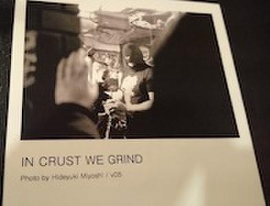■IN CRUST WE GRIND