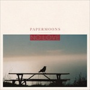 ■PAPERMOONS/NO LOVE