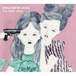 ■VA//While We're Dead.The First Year~