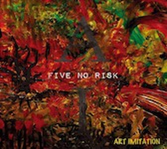 ■FIVE NO RISK/ART IMITATION