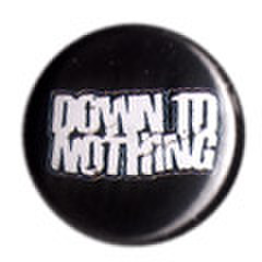 DOWN TO NOTHING pin