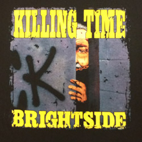 "KILLING TIME ""Bright Side"""
