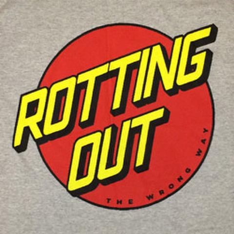 "ROTTING OUT ""Wrong Way"""