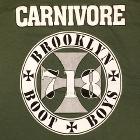 "CARNIVORE ""Brooklyn Boot Boys"""