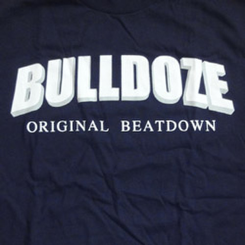 "BULLDOZE ""Original Beatdown"""