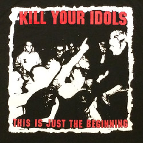 "KILL YOUR IDOLS ""This Is Just The Beginning"""