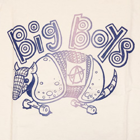 "BIG BOYS ""Armadillo"""