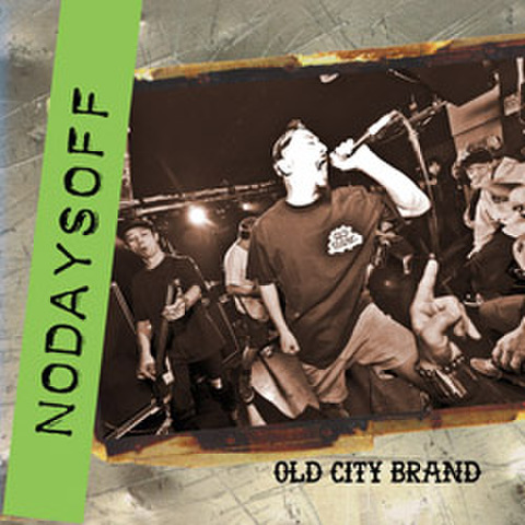 "NODAYSOFF ""Old City Brand"" CD"