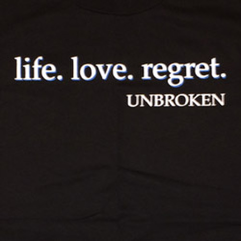 """UNBROKEN """"Life. Love. Regret"""""""