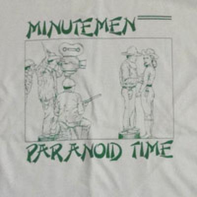 "MINUTEMEN ""paranoid time"""