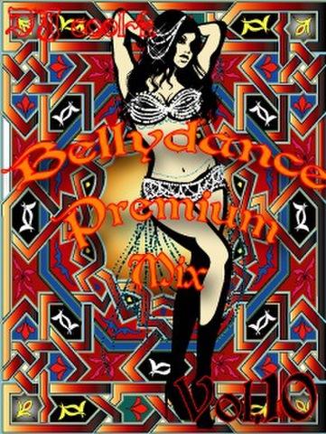 ★Belly Dance Premium Mix Vol.10★