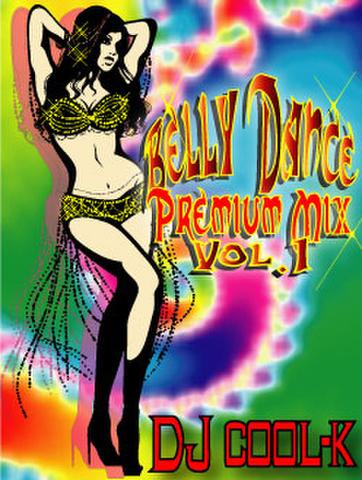 ★Belly Dance Premium Mix Vol.1★