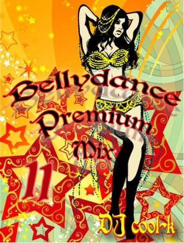 ★Belly Dance Premium Mix Vol.11★