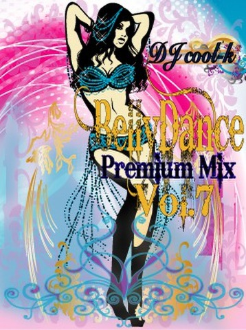 ★Belly Dance Premium Mix Vol.7★