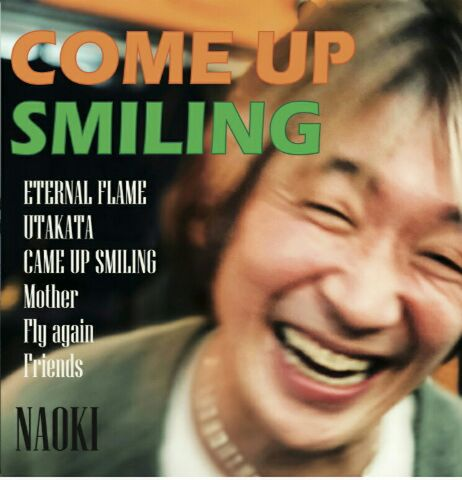 NAOKIソロCD「COME UP SMILING」