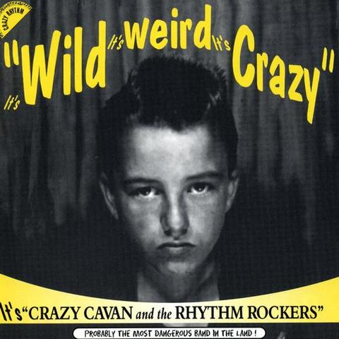 CRAZY CAVAN & THE RHYTHM ROCKERS / WILD WEIRD CRAZY (CD)
