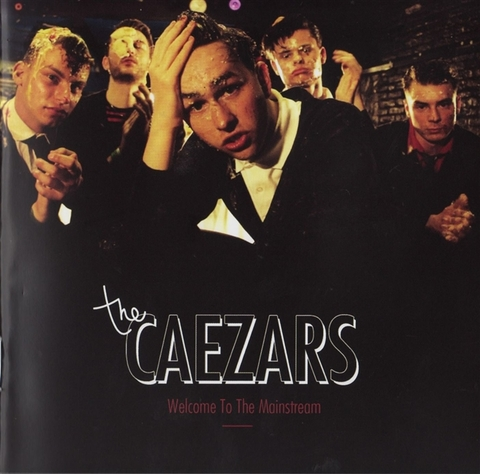 CAEZARS / WELCOME TO THE MAINSTREAM (CD)