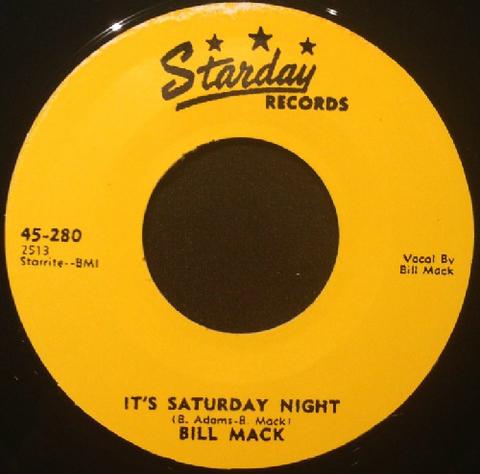 """BILL MACK / IT'S SATURDAY NIGHT (7"""")"""