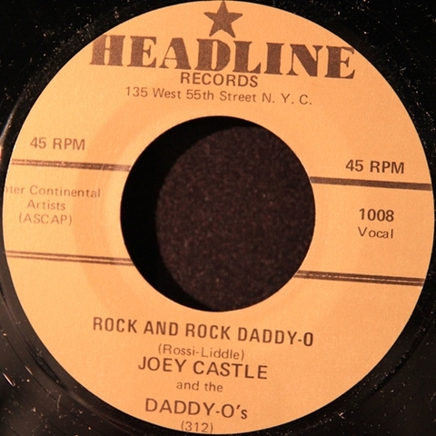"JOEY CASTLE & THE DADDY-O'S / ROCK AND ROLL DADDY-O (7"")"