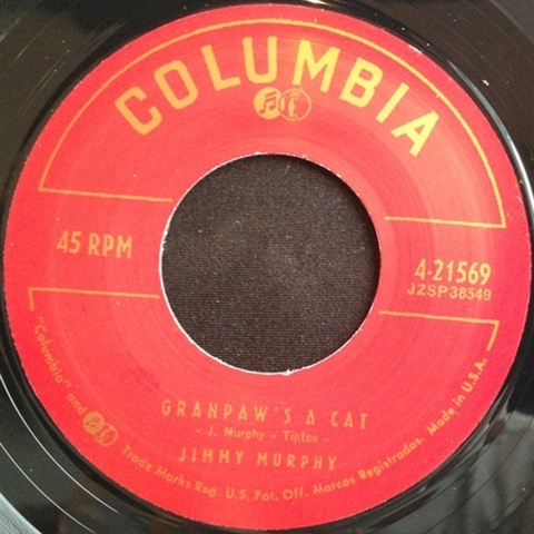 "JIMMY MURPHY / GRANPAW'S A CAT (7"")"