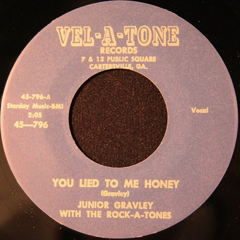 "JUNIOR GRAVLEY WITH THE ROCK-A-TONES / YOU LIED TO ME HONEY (7"")"