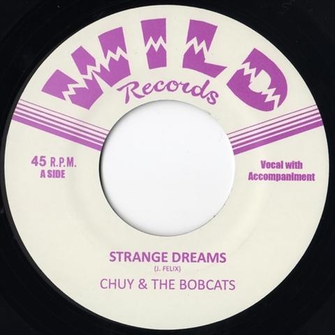 """CHUY & THE BOBCATS / STRANGE DREAMS (7"""")"""