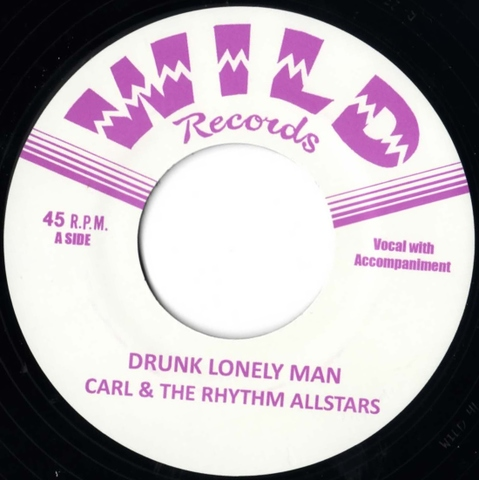 "CARL & THE RHYTHM ALL STARS / DRUNK LONELY MAN (7"")"