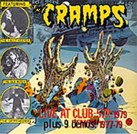 CRAMPS / LIVE AT CLUB 57 1979 & STUDIO DEMOS (CD)