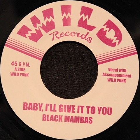 """BLACK MAMBAS / BABY, I'LL GIVE IT TO YOU (7"""")"""