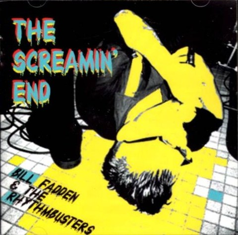 BILL FADDEN & THE RHYTHM BUSTERS / SCREAMING END (CD)