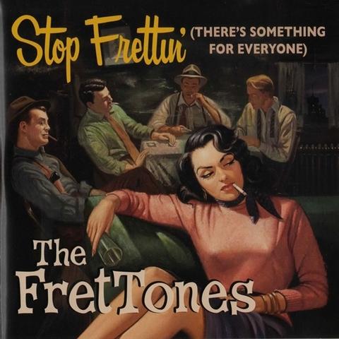 FRETTONES / STOP FRETTIN' (CD)