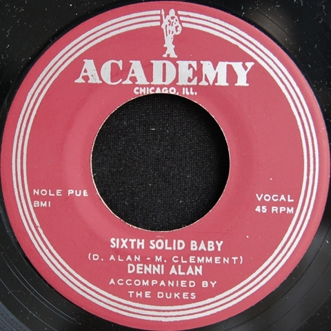 "DENNI ALAN / SIXTH SOLID BABY (7"")"