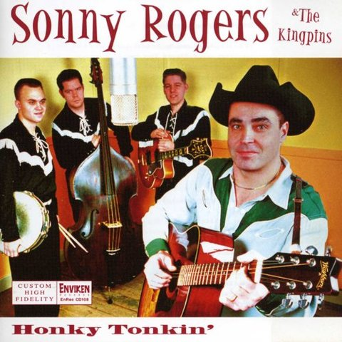 SONNY ROGERS & THE KING PINS / HONKY TONKIN' (CD)
