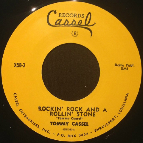 "TOMMY CASSEL / ROCKIN' ROCK AND A ROLLIN' STONE (7"")"