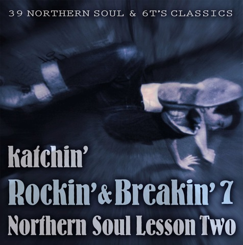 DJ Katchin' / ROCKIN' & BREAKIN' 7 ~NORTHERN SOUL LESSON TWO~ (CD)