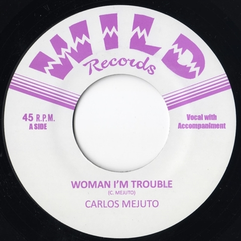 "CARLOS MEJUTO / WOMAN I'M TROUBLE (7"")"