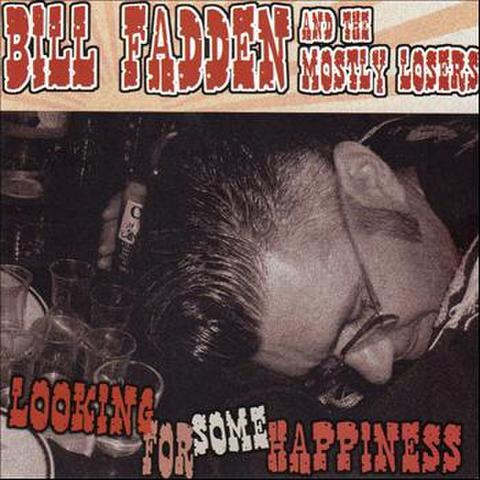 BILL FADDEN & THE MOSTLY LOSERS / LOOKING FOR SOME HAPPINESS (CD)