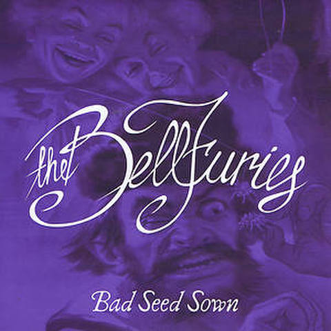 "BELLFURIES / BAD SEED SOWN (7"")"