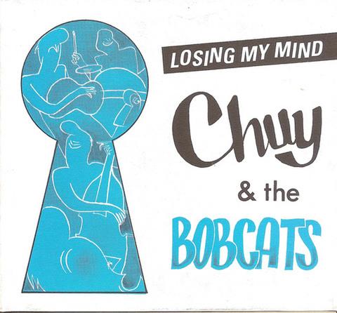 CHUY & THE BOBCATS / LOSING MY MIND (CD)