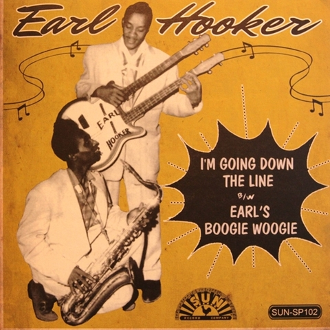 "EARL HOOKER / I'M GOING DOWN THE LINE (7"")"