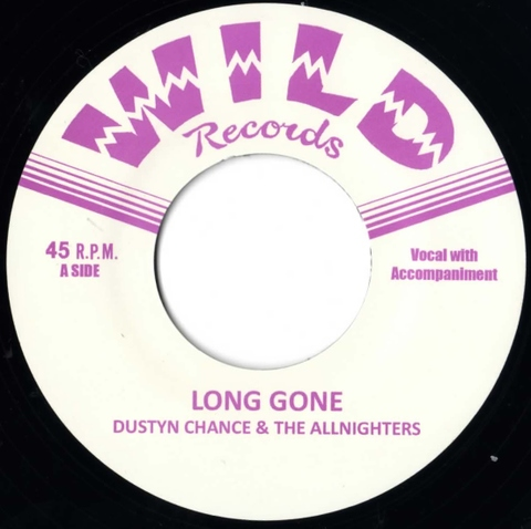 "DUSTY CHANCE & THE ALLNIGHTERS / LONE GONE (7"")"
