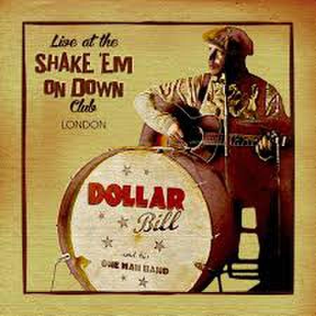 DOLLAR BILL / LIVE AT THE SHAKE 'EM ON DOWN CLUB (CD)