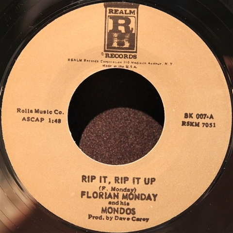 "FLORIAN MONDAY & HIS MONDOS / RIP IT, RIP IT UP (7"")"
