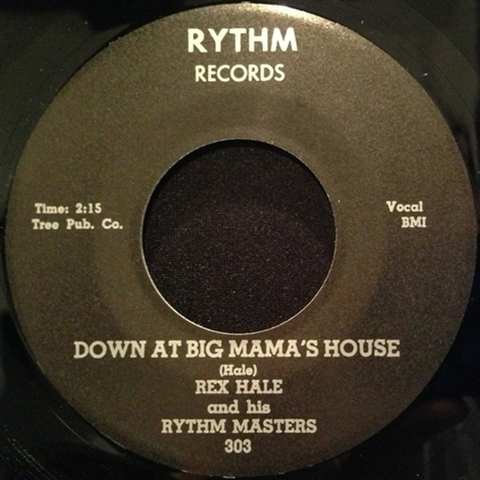 "REX HALE / DOWN AT BIG MAMA'S HOUSE (7"")"