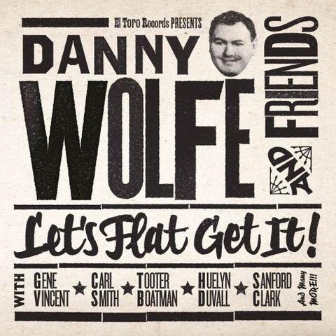DANNY WOLFE / LET'S FLAT GIT IT! (CD)