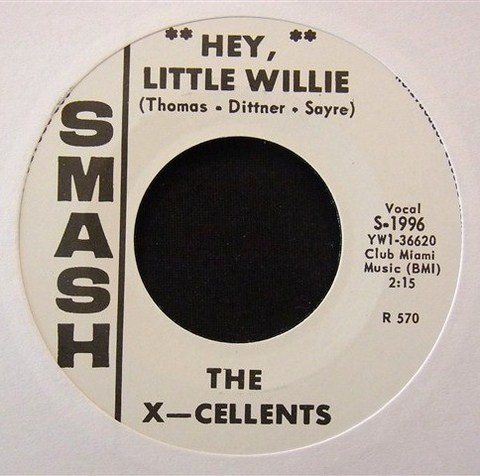 "X-CELLENTS / HEY, LITTLE WILLIE (7"")"