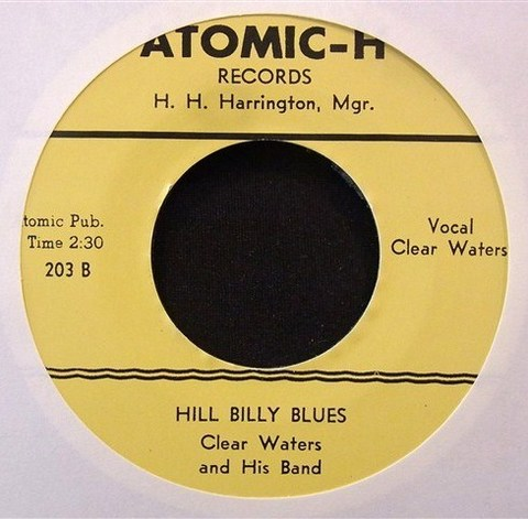 "CLEAR WATERS / HILL BILLY BLUES (7"")"