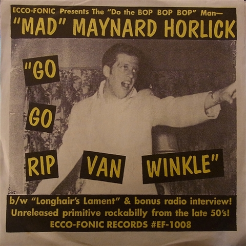 """MAD"" MAYNARD HORLICK / GO GO RIP VAN WINKLE (7"")"